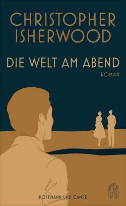 Die Welt am Abend von Isherwood,  Christopher, Oeser,  Hans-Christian