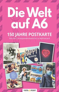 Die Welt auf A6 – 150 Jahre Postkarte von Polster,  Bernd