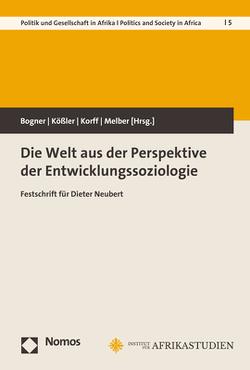 Die Welt aus der Perspektive der Entwicklungssoziologie von Bogner,  Artur, Korff,  Rüdiger, Kößler,  Reinhart, Melber,  Henning