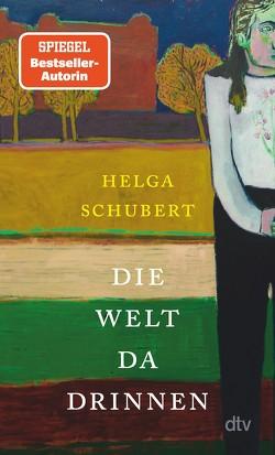 Die Welt da drinnen von Schubert,  Helga