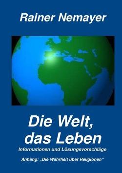 Die Welt, das Leben von Nemayer,  Rainer