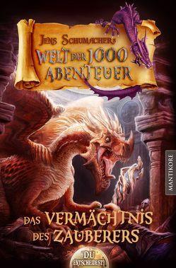 Die Welt der 1000 Abenteuer – Das Vermächtnis des Zauberers von Schumacher,  Jens