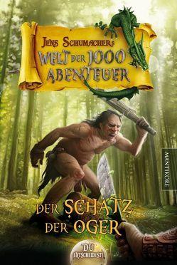 Die Welt der 1000 Abenteuer – Der Schatz der Oger: Ein Fantasy-Spielbuch von Schumacher,  Jens