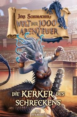 Die Welt der 1000 Abenteuer – Die Kerker des Schreckens: Ein Fantasy-Spielbuch von Schumacher,  Jens