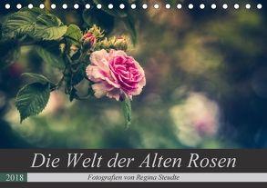 Die Welt der Alten Rosen (Tischkalender 2018 DIN A5 quer) von Steudte,  Regina