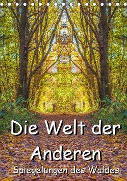 Die Welt der Anderen – Spiegelungen des Waldes (Tischkalender 2019 DIN A5 hoch) von Döring,  Jürgen