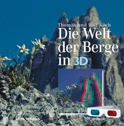Die Welt der Berge in 3-D von Koch,  Rolf, Koch,  Thomas