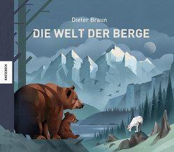 Die Welt der Berge von Braun,  Dieter
