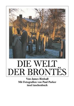 Die Welt der Brontës von Barker,  Paul, Birdsall,  James, Koseler,  Michael