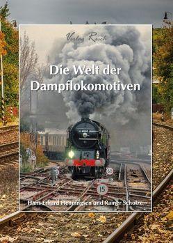 Die Welt der Dampflokomotiven von Hans-Erhard,  Henningsen, Rainer,  Scholze