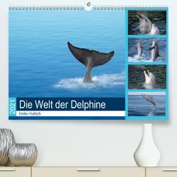 Die Welt der Delphine (Premium, hochwertiger DIN A2 Wandkalender 2021, Kunstdruck in Hochglanz) von Hultsch,  Heike