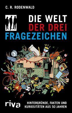 Die Welt der Drei Fragezeichen von Rodenwald,  C. R.