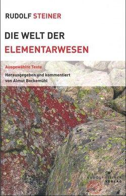 Die Welt der Elementarwesen von Bockemühl,  Almut, Steiner,  Rudolf