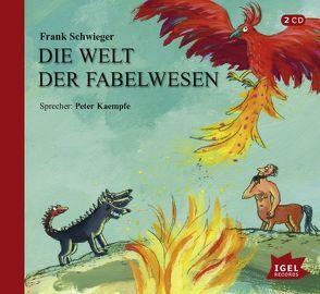 Die Welt der Fabelwesen von Kaempfe,  Peter, Schwieger,  Frank