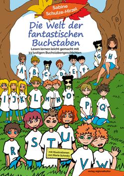 Die Welt der fantastischen Buchstaben von Schmitz,  Marie, Schulze-Hirzel,  Sabine