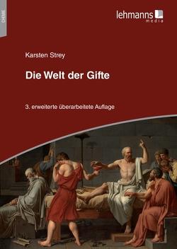 Die Welt der Gifte von Strey,  Karsten