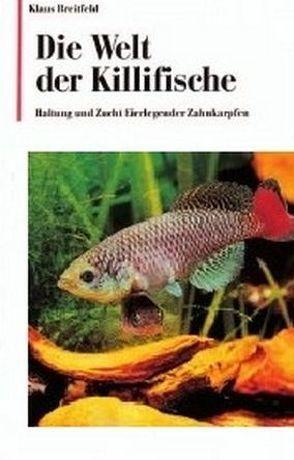 Die Welt der Killifische von Breitfeld,  Klaus