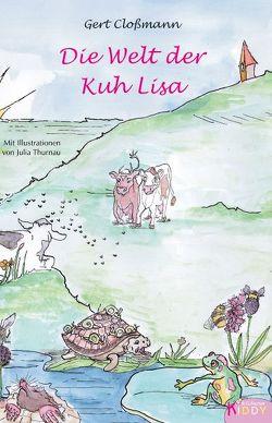 Die Welt der Kuh Lisa von Cloßmann,  Gert