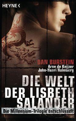 Die Welt der Lisbeth Salander von Burstein,  Dan, Holmberg,  John-Henri, Keijzer,  Arne de