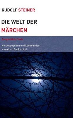 Die Welt der Märchen von Bockemühl,  Almut, Steiner,  Rudolf