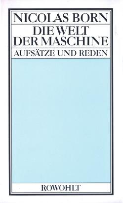 Die Welt der Maschine von Born,  Nicolas, Haufs,  Rolf