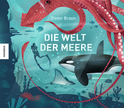 Die Welt der Meere von Braun,  Dieter