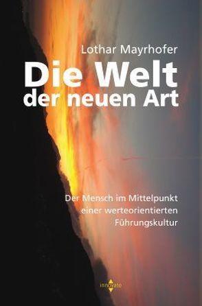 Die Welt der neuen Art von Mayrhofer,  Lothar