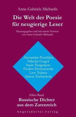 Die Welt der Poesie für neugierige Leser. Elfter Band: Russische Dichter aus dem Zarenreich von Michaelis,  Anne-Gabriele