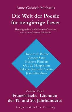 Die Welt der Poesie für neugierige Leser. Zwölfter Band: Französische Literaten des 19. und 20. Jahrhunderts von Michaelis,  Anne-Gabriele