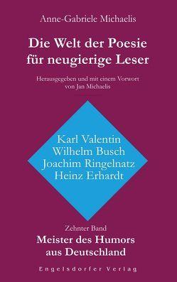 Die Welt der Poesie für neugierige Leser von Michaelis,  Anne-Gabriele, Michaelis,  Jan
