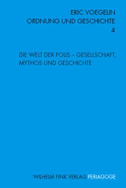 Die Welt der Polis von Gebhardt,  Jürgen, Herz,  Dietmar, Hochreuther,  Lars, Lipecky,  Heide, Opitz,  Peter J, Voegelin,  Eric