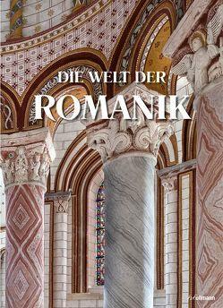Die Welt der Romanik von Bednorz,  Achim, Geese,  Dr. Uwe, Toman,  Rolf