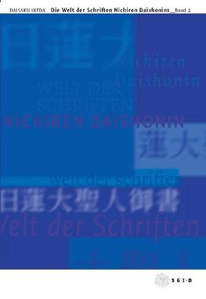 Die Welt der Schriften Nichiren Daishonins, Band 2 von Ikeda,  Daisaku, Übersetzerteam der SGI-D