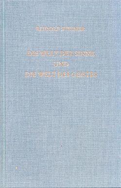 Die Welt der Sinne und die Welt des Geistes von Rudolf Steiner Nachlassverwaltung, Steiner,  Rudolf