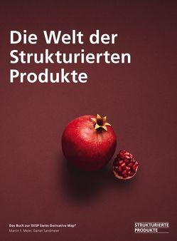 Die Welt der Strukturierten Produkte von Meier,  Martin F., Sandmeier,  Daniel