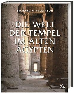 Die Welt der Tempel im alten Ägypten von Scharnagl,  Hermann, Wilkinson,  Richard
