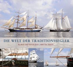 Die Welt der Traditionssegler von Block,  Klaus-Dieter, Trapp,  Britta