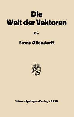 Die Welt der Vektoren von Ollendorff,  Franz