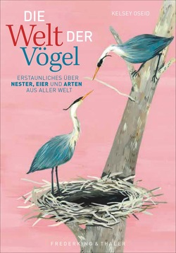 Die Welt der Vögel von Kretschmer,  Ulrike, Oseid,  Kelsey