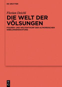 Die Welt der Völsungen von Deichl,  Florian