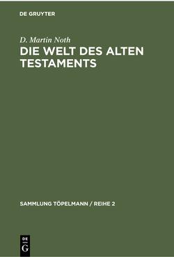 Die Welt des Alten Testaments von Noth,  D. Martin
