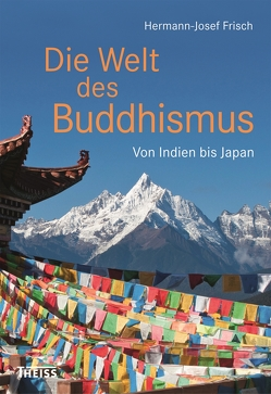 Die Welt des Buddhismus von Frisch,  Hermann-Josef