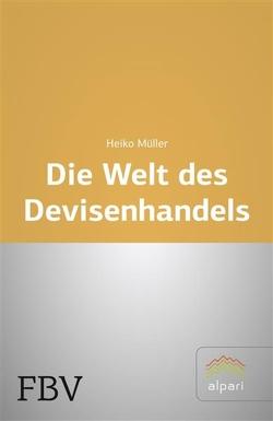 Die Welt des Devisenhandels von Müller,  Heiko
