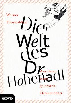 Die Welt des Dr. Hohenadl von Thuswaldner,  Werner
