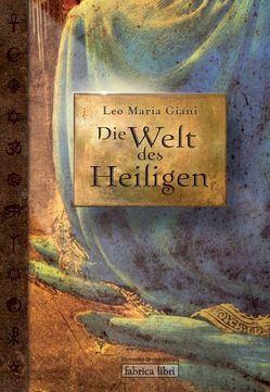 Die Welt des Heiligen von Giani,  Hermine, Giani,  Leo Maria