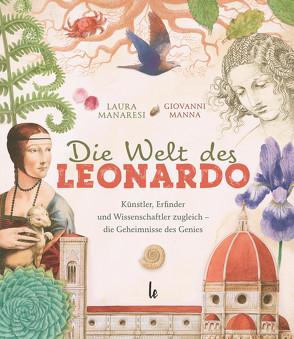 Die Welt des Leonardo von Manaresi,  Laura, Manna,  Giovanni, Wilmes,  Lily