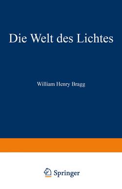 Die Welt des Lichtes von Bragg,  William Henry