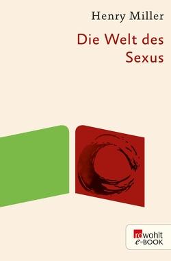 Die Welt des Sexus von Durrell,  Lawrence, Miller,  Henry, Wagenseil,  Kurt