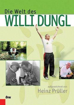Die Welt des Willi Dungl von Prüller,  Heinz