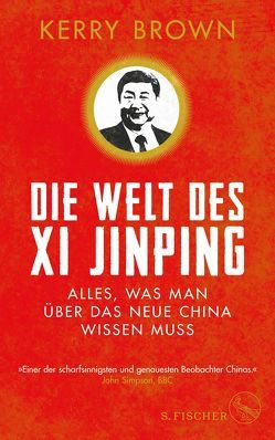 Die Welt des Xi Jinping von Brown,  Kerry, Höhenrieder,  Brigitte